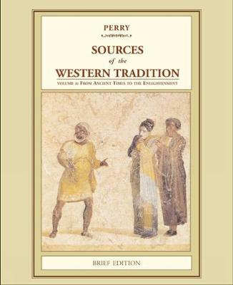 Sources of the Western Tradition: Volume 1: From Ancient Times to the Enlightenment, Brief Edition (Paperback)
