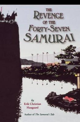 The Revenge of the Forty-seven Samurai (Paperback)