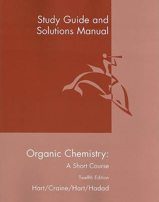 Organic Chemistry: Study Guide and Solutions Manual for Organic Chemistry: A Short Course Study Guide and Solutions Manual (Paperback)