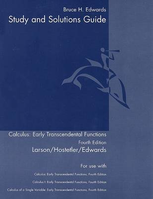 Study and Solutions Guide for Calculus Early Transcendental Funcions Fourth Edition: Volume I Chapters 1-10 and Appendix C (Paperback)