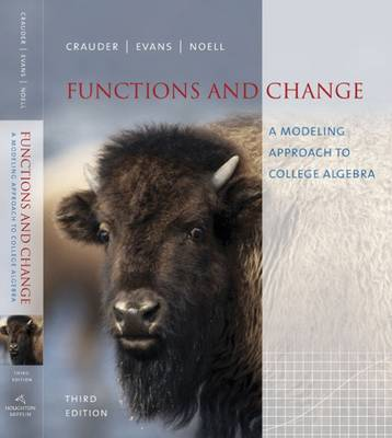 Functions and Change: A Modeling Approach to College Algebra (Hardback)