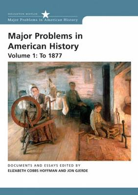 Major Problems in American History: To 1877 v. 1 (Paperback)