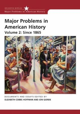 Major Problems in American History, Volume 2: Since 1865 (Paperback)