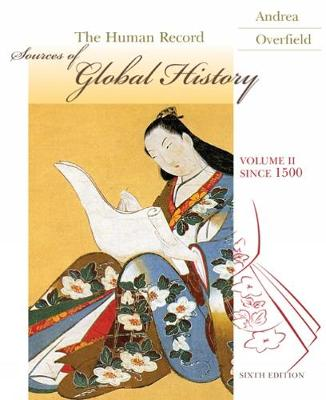 The Human Record: Sources of Global History, Volume II: Since 1500 (Paperback)