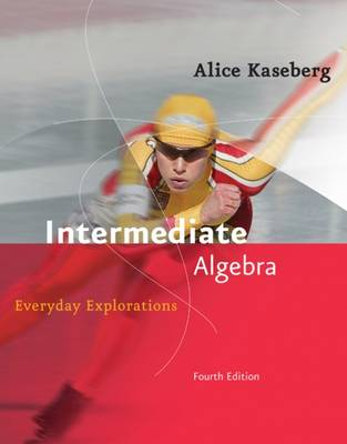 Intermediate Algebra: Student Text: Everyday Explorations (Hardback)