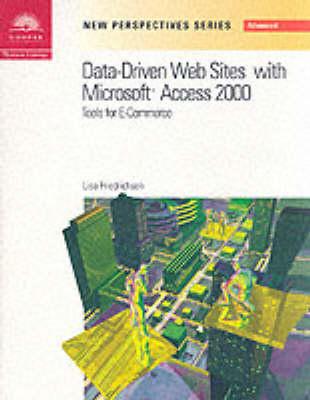New Perspectives on Data-driven Web Sites with Microsoft Access 2000: Tools for E-commerce - New perspectives: advanced (Paperback)