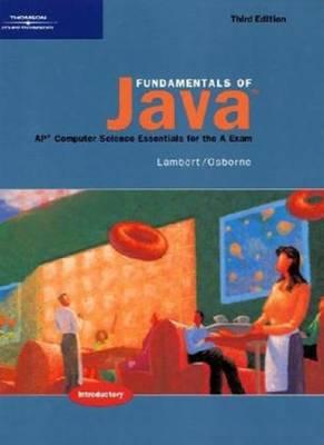 Fundamentals of Java: AP* Computer Science Essentials for the A Exam (Hardback)