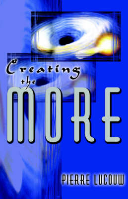 Creating the More: Balancing on the Tight Rope to Prosperous Existence (Paperback)