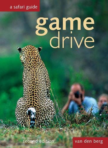 Game Drive: A Safari Guide (Hardback)