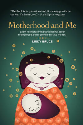 Motherhood and Me: Learn to Embrace What Is Wonderful about Motherhood and Gracefully Survive the Rest (Paperback)