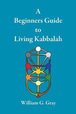 A Beginners Guide to Living Kabbalah (Paperback)