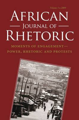 African Journal of Rhetoric: Moments of Engagement - Power, Rhetoric and Protests (Paperback)