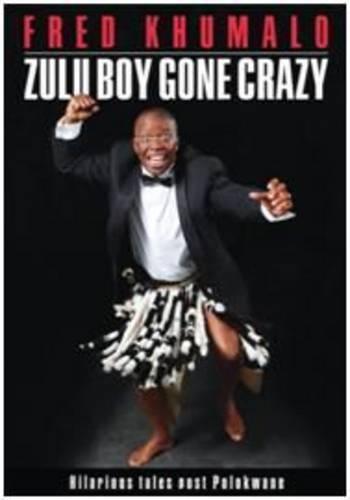 Zulu Boy Gone Crazy: Hilarious Tales Post Polokwane (Paperback)