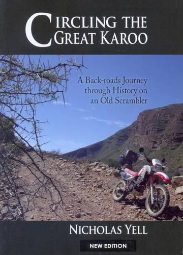 Circling the Great Karoo: A Back-roads Journey Through History on an Old Scrambler (Paperback)
