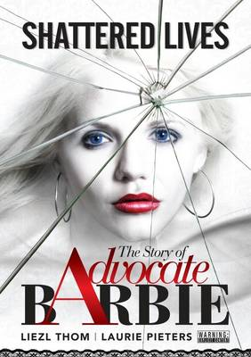 Shattered Lives: The Story of Advocate Barbie (Paperback)