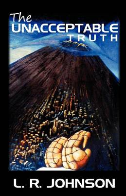 The Unacceptable Truth (Paperback)