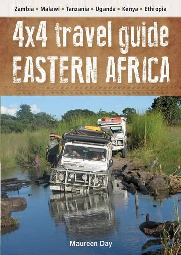 4x4 Travel guide: Eastern Africa: Zambia - Malawi - Tanzania - Uganda - Kenya - Ethiopia (Paperback)