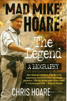 Mad Mike Hoare: The legend: A biography (Paperback)