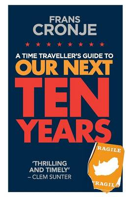 Our Next Ten Years: A Time Traveller's Guide to (Paperback)