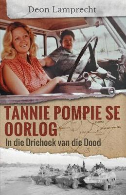 Tannie Pompie se Oorlog: In die Driehoek van die Dood (Paperback)