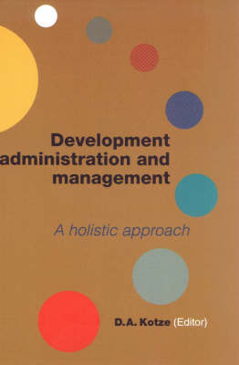 Development Administration and Management: a Holistic Approach (Paperback)