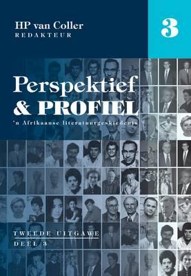 Perspektief en profiel: Deel 3: 'n Afrikaanse literatuurgeskiedenis (Paperback)