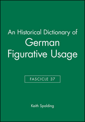 An Historical Dictionary of German Figurative Usage: Mund-nase Fasc. 37 (Paperback)