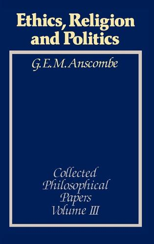 Ethics, Religion and Politics: Collected Philosophical Papers, Volume 3 (Hardback)
