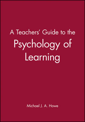 A Teacher's Guide to the Psychology of Learning (Paperback)