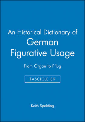 An Historical Dictionary of German Figurative Usage (Paperback)