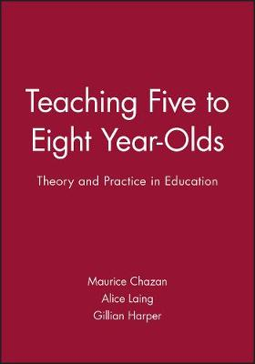 Teaching Five to Eight Year Olds (Paperback)
