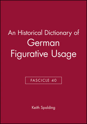 An Historical Dictionary of German Figurative Usage, Fascicle 40 (Paperback)