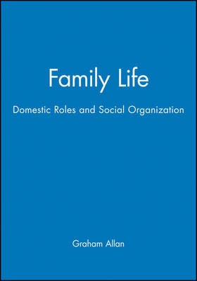 Family Life: Domestic Roles and Social Organization (Paperback)