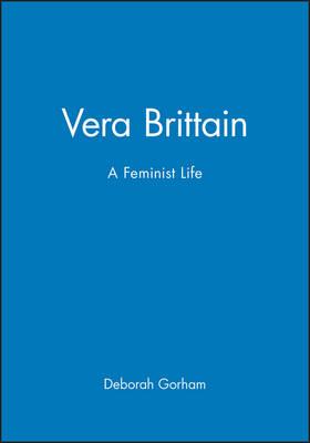 Vera Brittain: A Feminist Life (Hardback)