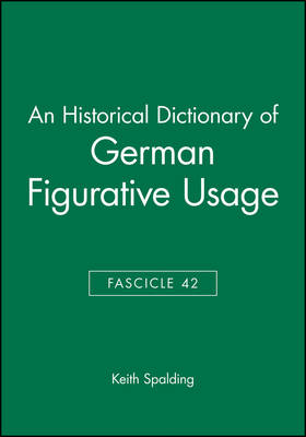 An Historical Dictionary of German Figurative Usage: Fasc. 42 (Paperback)