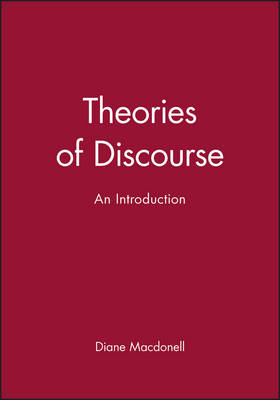 Theories of Discourse: An Introduction (Paperback)