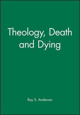Theology, Death and Dying (Paperback)