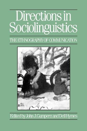 Directions in Sociolinguistics: The Ethnography of Communication (Paperback)