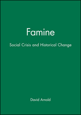 Famine: Social Crisis and Historical Change - New Perspectives on the Past (Paperback)
