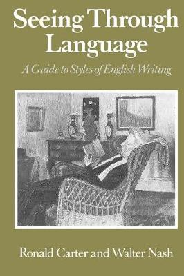Seeing Through Language: A Guide to Styles of English Writing - The Language Library (Paperback)