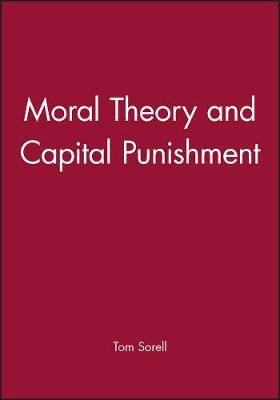 Moral Theory and Capital Punishment (Paperback)