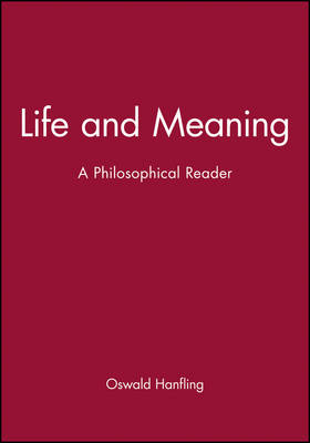 Life and Meaning: A Philosophical Reader (Paperback)
