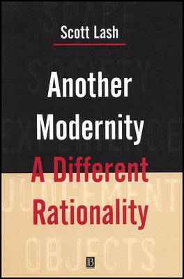 Another Modernity: A Different Rationality (Hardback)