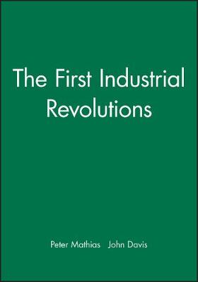 The First Industrial Revolutions (Paperback)