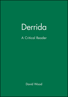 Derrida: A Critical Reader - Blackwell Critical Readers (Paperback)