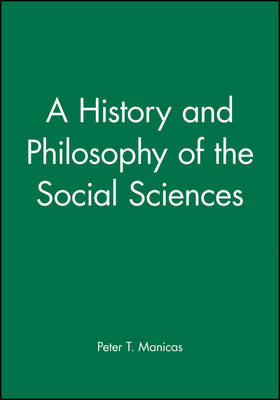 A History and Philosophy of the Social Sciences (Paperback)