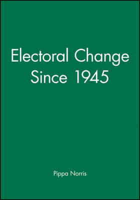 Electoral Change Since 1945 - Making Contemporary Britain (Hardback)