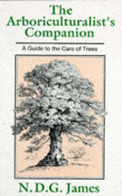 The Arboriculturalist's Companion: A Guide to the Care of Trees (Paperback)