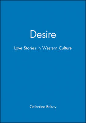 Desire: Love Stories in Western Culture (Paperback)
