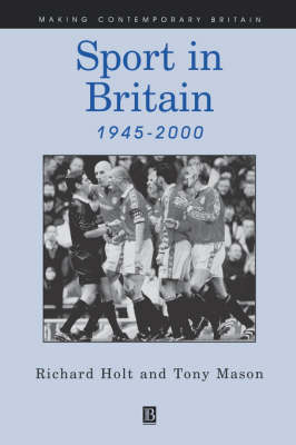 Sport in Britain Since 1945 - Making Contemporary Britain (Paperback)